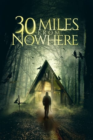 30 Miles from Nowhere izle